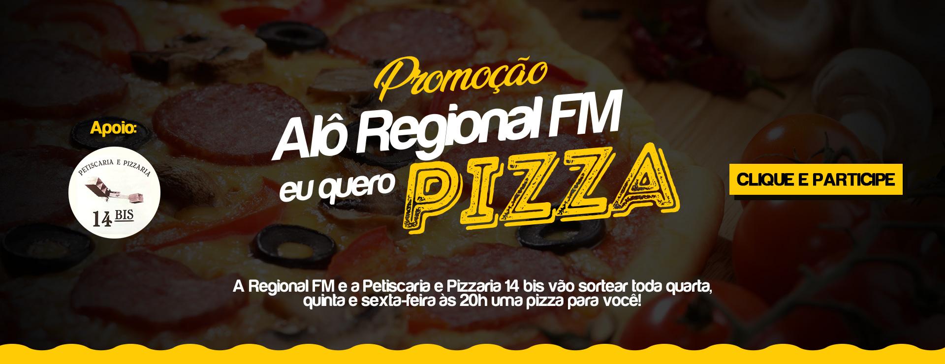 Promoção Alô Regional FM eu quero Pizza