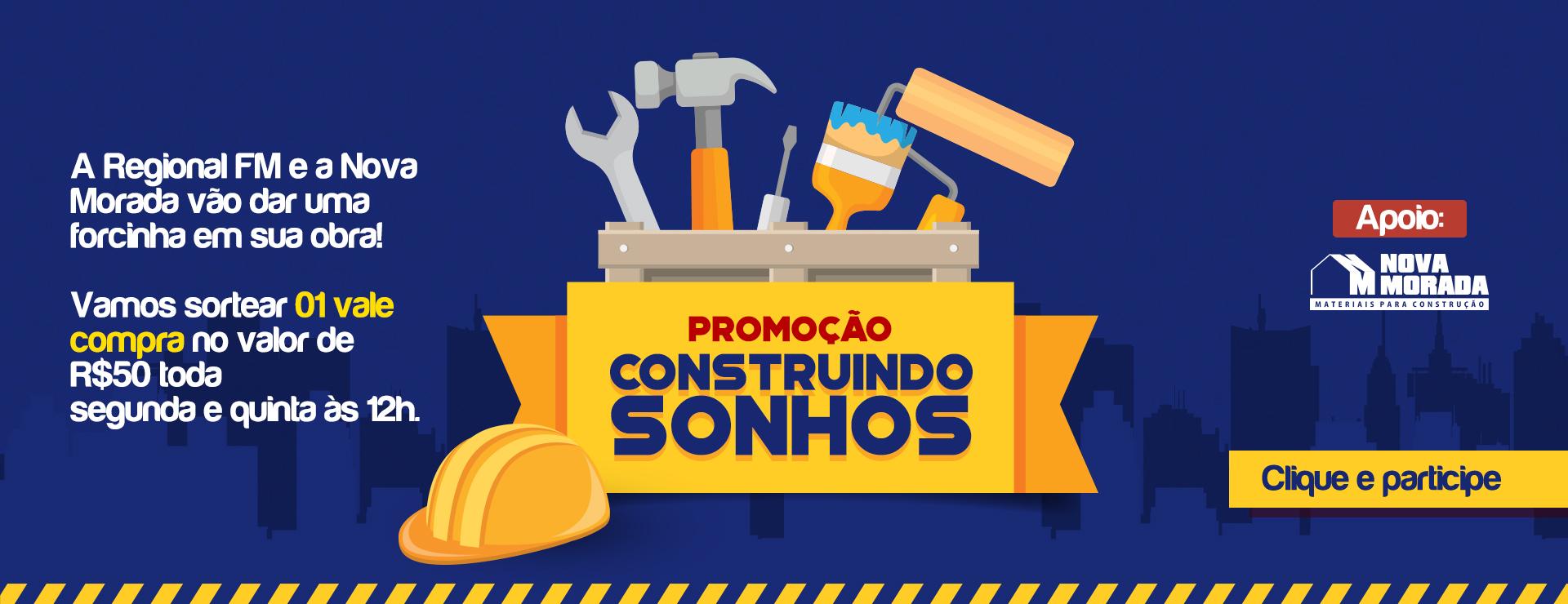 PROMOÇÃO CONSTRUINDO SONHOS